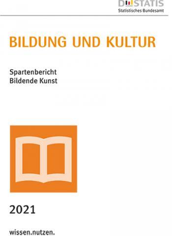 DESTATIS - Spartenbericht Bildende Kunst 2021