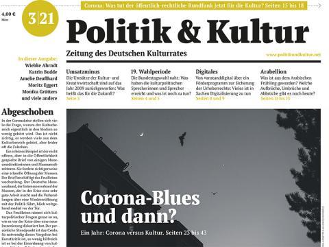 Politik & Kultur - Zeitung des Deutschen Kulturrats 3/21
